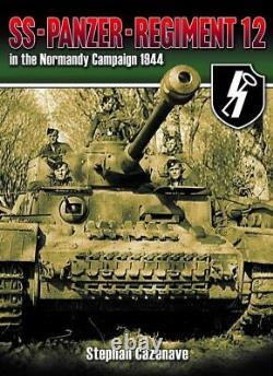 Ss-panzer-regiment 12 Dans La Campagne De Normandie 1944 Ww2 J-day Livre De L'armée Allemande